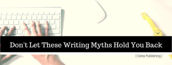 Don't Let These Writing Myths Hold You Back