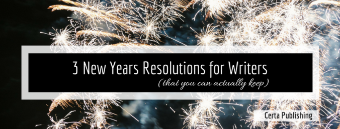 3 New Years Resolutions for Writers