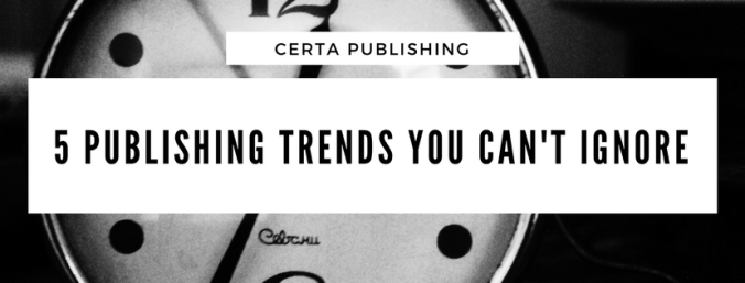 5 publishing trends you can't ignore