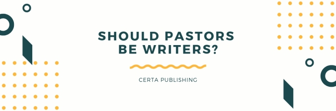 Blog Should pastors be writers_